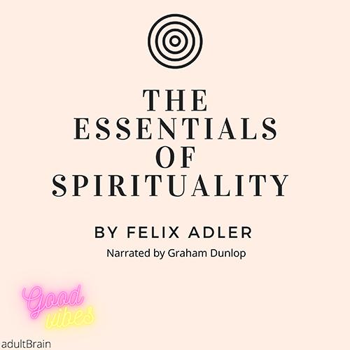 The Essentials of Spirituality